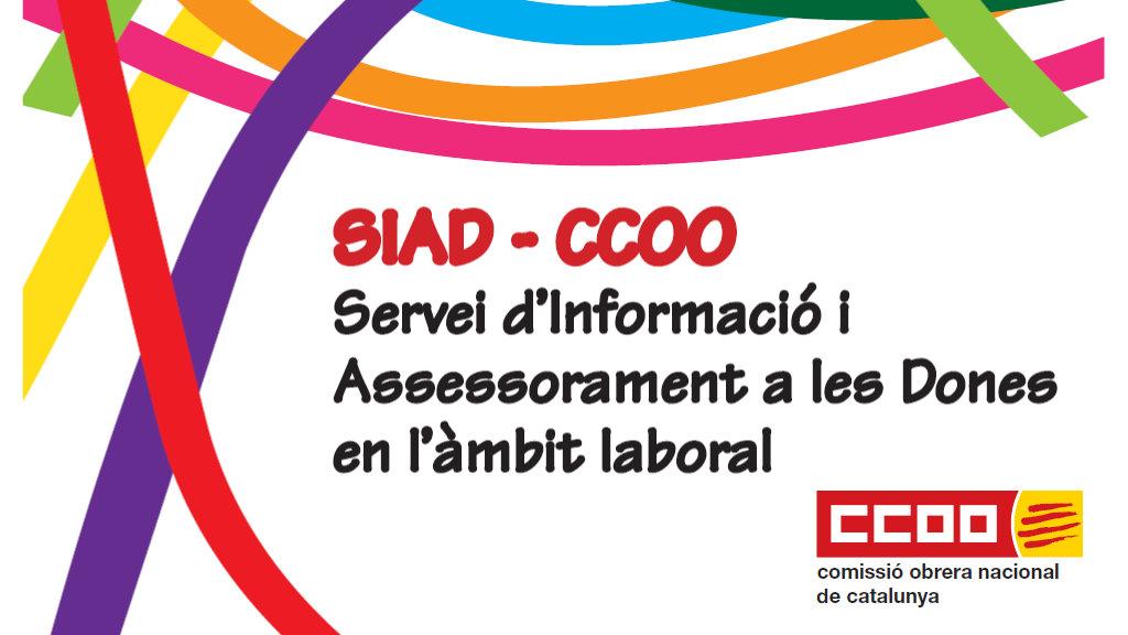 SIAD de CCOO. Servei d'Informació i Assessorament a les Dones en l'àmbit laboral